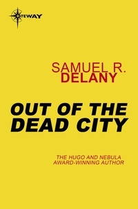 Samuel R. Delany - Out of the Dead City.