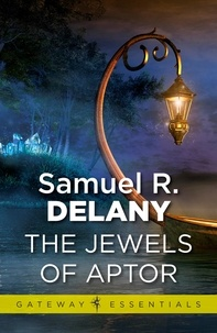 Samuel R. Delany - The Jewels Of Aptor.