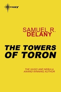 Samuel R. Delany - The Towers of Toron.
