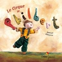 Samuel Ribeyron - Le cirque de Philbert.