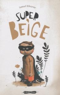 Samuel Ribeyron - Super Beige  : .