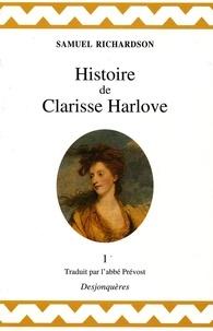 Samuel Richardson - Histoire de Clarisse Harlove Tome 1 : .