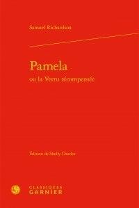 Samuel Richardson - Pamela ou la Vertu récompensée.