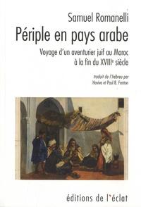 Téléchargez gratuitement kindle book torrents Périple en pays arabe  - Voyage d'un aventurier juif au Maroc de 1787 à 1790 par Samuel Romanelli (Litterature Francaise) ePub