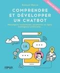 Samuel Ronce - Comprendre et développer un chatbot - Messagerie instantanée, paiements en ligne, intelligence artificielle....