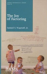 Samuel-S Wagstaff - The Joy of Factoring.