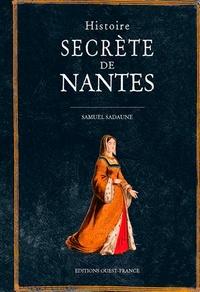 Livres gratuits en ligne à télécharger sur ipod Histoire secrète de Nantes par Samuel Sadaune (Litterature Francaise)