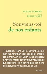 Samuel Sandler et Emilie Lanez - Souviens-toi de nos enfants.
