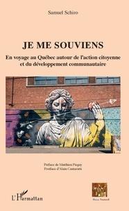 Samuel Schiro - Je me souviens - En voyage au Québec autour de l'action citoyenne et du développement communautaire.