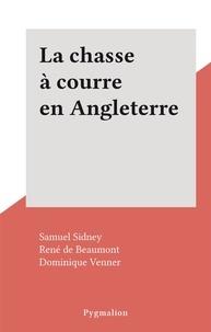 Samuel Sidney et René de Beaumont - La chasse à courre en Angleterre.