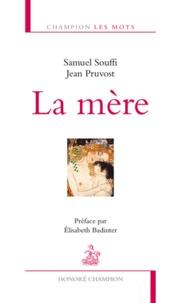 Samuel Souffi et Jean Pruvost - La mère.