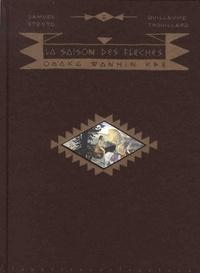 Samuel Stento et Guillaume Trouillard - La saison des flèches.