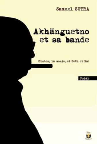 Samuel Sutra - Akhänguetno et sa bande - (Tonton, la momie, et Seth et Ra).