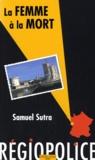 Samuel Sutra - La femme à la mort.