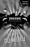 Samuel Sutra - Le pire du milieu - Tonton et ses chinoiseries.
