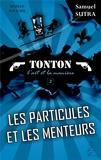 Samuel Sutra - Les particules et les menteurs - (Tonton, l'art et la manière).