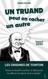 Samuel Sutra - Un truand peut en cacher un autre.