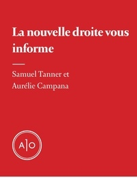 Samuel Tanner et Aurélie Campana - La nouvelle droite vous informe.