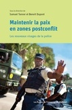 Samuel Tanner et Benoît Dupont - Maintenir la paix en zones postconflit - Les nouveaux visages de la police.