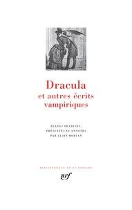 Samuel Taylor Coleridge et John Polidori - Dracula et autres écrits vampiriques - Christabel ; Le vampire ; Fragment ; Carmilla ; Dracula suivi de L'invité de Dracula ; Le sang du vampire.