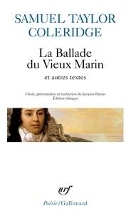 Samuel Taylor Coleridge - La Ballade du Vieux Marin et autres poèmes - Suivi d'extraits de l'Autobiographie littéraire, édition bilingue français-anglais.