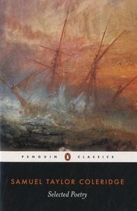 Samuel Taylor Coleridge - Selected Poetry.