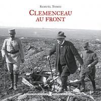 Samuël Tomei - Clémenceau au front.