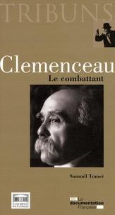 Samuël Tomei - Clemenceau - Le combattant.