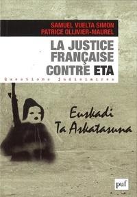 Samuel Vuelta Simon et Patrice Ollivier-Maurel - La justice francaise contre ETA.