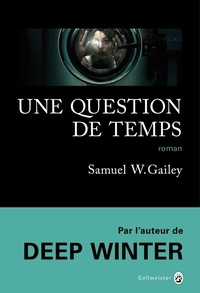 Samuel W. Gailey - Une question de temps.