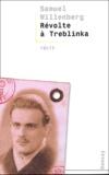 Samuel Willenberg - Révolte à Treblinka.