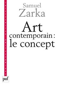Samuel Zarka - Art contemporain : le concept.