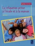 Samy Boski - La relaxation active à l'école et à la maison - Cycles 1, 2 et 3.