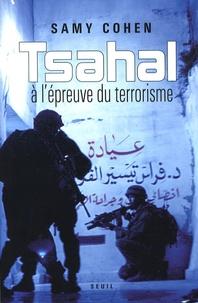 Samy Cohen - Tsahal à l'épreuve du terrorisme.