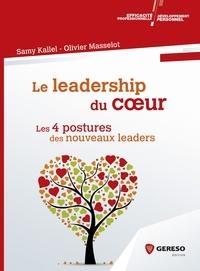 Samy Kallel et Olivier Masselot - Le leadership du coeur - Les 4 postures des nouveaux leaders.