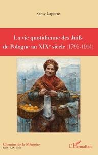 La vie quotidienne des Juifs de Pologne au XIXe siècle - (1795-1914).pdf
