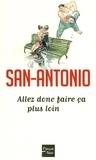 San-Antonio - Allez donc faire ça plus loin.