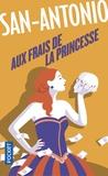 San-Antonio - Aux frais de la princesse - Roman matelassé.