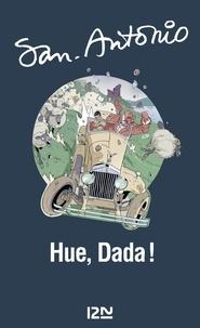 San-Antonio - Hue, Dada !.