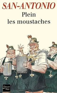 San-Antonio - Plein les moustaches.