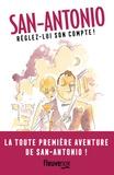 San-Antonio - Réglez-lui son compte ! (Kill Him) - Suivi de Bien chaud, bien parisien.