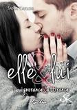 Sana Taylor - Elle & Lui Tome 1 : Ignorance & attirance.