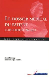 Sanaa Marzoug - Le dossier médical du patient - Guide juridique pratique.
