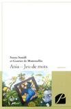 Sanaa Souidi et Gautier de Montmollin - Ania - Jeu de mots.