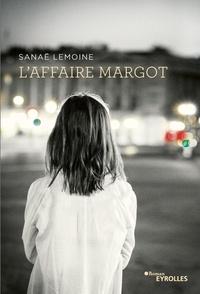 Sanaë Lemoine - L'affaire Margot.