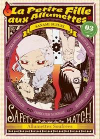 Sanami Suzuki - La petite fille aux allumettes Tome 3 : .