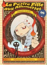 Sanami Suzuki - La petite fille aux allumettes Tome 6 : .