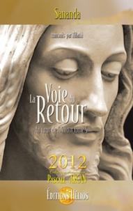 Sananda - Au Coeur de l'Amour - Tome 4, La Voie du Retour.