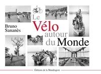Sananes Bruno - Le vélo autour du monde.