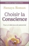 Sanaya Roman - Choisir la conscience - Pour un réel pouvoir personnel.